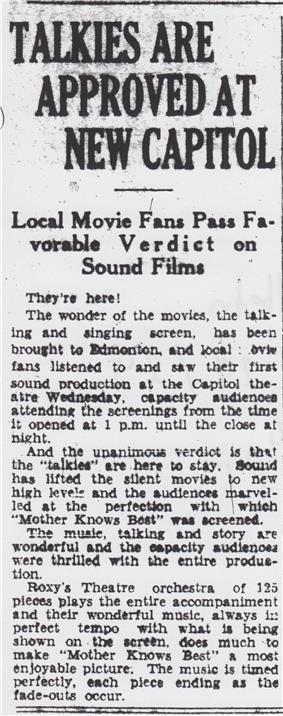 Clipping positively reviewing the exhibition of the first talkies in Edmonton. The first theatre to play a talkie in Edmonton was The Capitol.