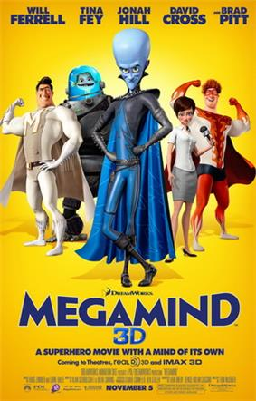 Poster showing primary characters; from left to right: Metro Man, Minion, Megamind, Roxanne and Tighten.