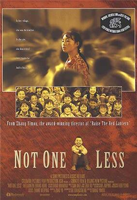 DVD cover divided into three panels. The first depicts a serious-looking young Chinese woman with braided hair; she is standing, surrounded by blurred faces. The second panel shows a group of laughing children, all looking forward. The third panel shows a seated laughing boy, surrounded by the words, Not One Less. Other writing on the cover says,