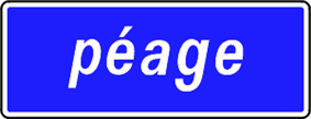 Sign indicating a péage.